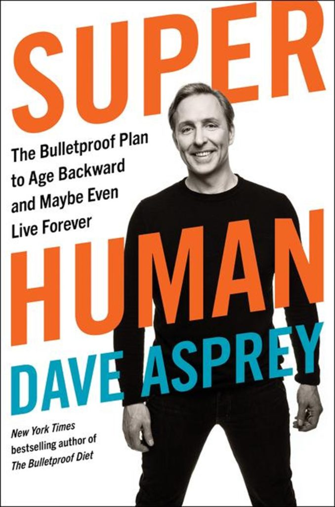 super-human-the-bulletproof-plan-to-age-backward-and-maybe-even-live-forever